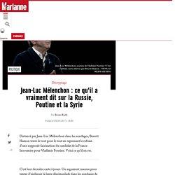 Jean-Luc Mélenchon : ce qu'il a vraiment dit sur la Russie, Poutine et la Syrie