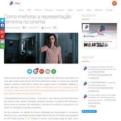Como melhorar a representação feminina no cinema - Prosa Livre