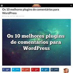 Os 10 melhores plugins de comentários para WordPress