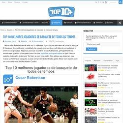 Top 10 melhores jogadores de basquete de todos os tempos