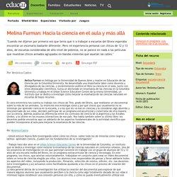 Melina Furman: Hacia la ciencia en el aula y más allá