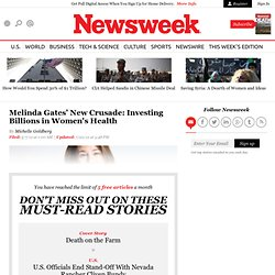 Melinda Gates' New Crusade: Investing Billions in Women's Health - Newsweek and The Daily Beast