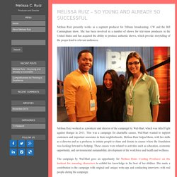 Melissa Ruiz - So young and already so successful