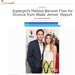 Melissa Benoist Files for Divorce from Blake Jenner: Report