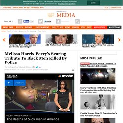 Melissa Harris-Perry's Searing Tribute To Black Men Killed By Police