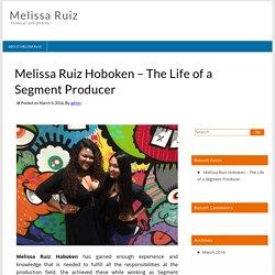 Melissa Ruiz Hoboken – The Life of a Segment Producer