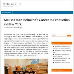 Melissa Ruiz Hoboken's Career in Production in New York