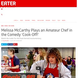 Melissa McCarthy Plays an Amateur Chef in the Comedy 'Cook-Off!' - Eater