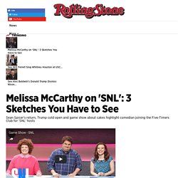 Melissa McCarthy on 'SNL': 3 Sketches You Have to See - Rolling Stone