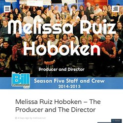 Melissa Ruiz Hoboken – The Producer and The Director