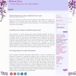 Melissa Déco : Roche Bobois et ses mobiliers de luxe