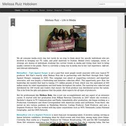 Melissa Ruiz – Life in Media