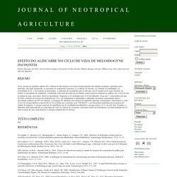 JOURNAL OF NEOTROPICAL AGRICULTURE - 2019 - EFEITO DO ALDICARBE NO CICLO DE VIDA DE MELOIDOGYNE INCOGNITA