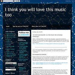 «Le mélomane branché» ou «Où trouver de la musique numérique»
