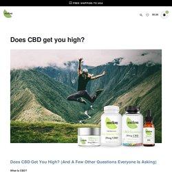Does CBD get you high? - Melon CBD