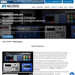 Melrose experts can meet any graphic overlay requirement