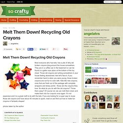 Melt Them Down! Recycling Old Crayons