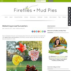 Melted Crayon Leaf Suncatchers - Fireflies and Mud Pies