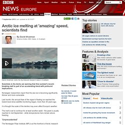 Arctic ice melting at 'amazing' speed, scientists find