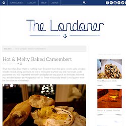 Hot & Melty Baked Camembert