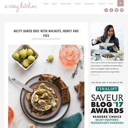 Melty Baked Brie with Walnuts, Honey and Figs – A Cozy Kitchen