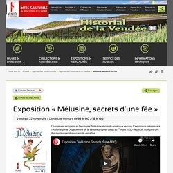 Expo : Mélusine, secrets d'une fée - Historial de Vendée
