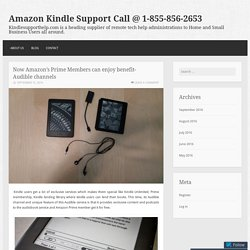 Now Amazon's Prime Members can enjoy benefit-Audible channels – Amazon Kindle Support Call @ 1-855-856-2653
