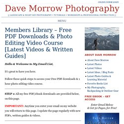 Members Library – Free PDF Downloads & Photo Editing Video Course [Latest Videos & Written Guides] – Dave Morrow Photography