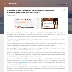 The Making of ForeTVHub Pioneer, the Most Rewarding Membership Programme for Accessing Afrocentric Content