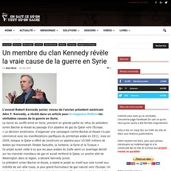 Un Membre Du Clan Kennedy Révèle La Vraie Cause De La Guerre En Syrie