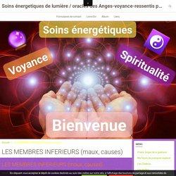 LES MEMBRES INFERIEURS (maux, causes) - Soins énergetiques de lumière / oracles des Anges-voyance-ressentis purs