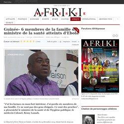 Guinée- 6 membres de la famille du ministre de la santé atteints d'Ebola