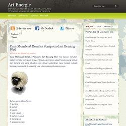 Cara Membuat Boneka Pompom dari Benang Wol - Art Energic