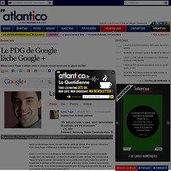 Même le PDG de Google lâche Google +