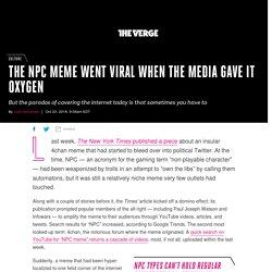 The NPC meme went viral when the media gave it oxygen