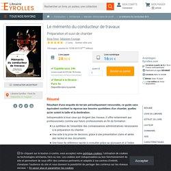 Le mémento du conducteur de travaux - Sébastien Fourage , Brice...