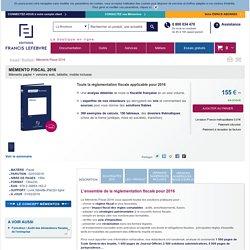 Mémento Fiscal 2016 - Éditions Francis Lefebvre