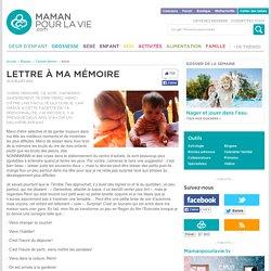 Lettre à ma mémoire - Blogues - Tatouée Maman