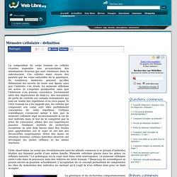 7/07/10 def Mémoire cellulaire - SITE Web libre