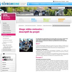 Stage vidéo-mémoire : descriptif du projet