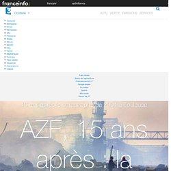 AZF, 15 ans après : la mémoire intacte - France 3 Occitanie