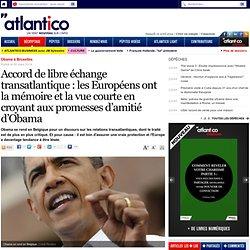 L'Europe a la mémoire et la vue courte en croyant aux promesses d'amitié d'Obama