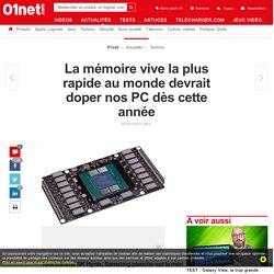 La mémoire vive la plus rapide au monde devrait doper nos PC dès cette année