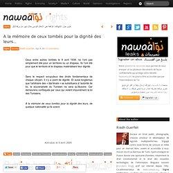A la mémoire de ceux tombés pour la dignité des leurs… » Nawaat de Tunisie - Tunisia