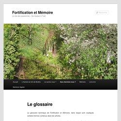 Le glossaire - Fortification et MémoireFortification et Mémoire