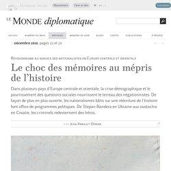 Le choc des mémoires au mépris de l'histoire, par Jean-Arnault Dérens (Le Monde diplomatique, décembre 2016)
