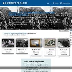 De Gaulle et les mémoires de la Seconde Guerre Mondiale - Enseigner de Gaulle