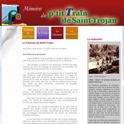 Mémoires du P'tit Train de St Trojan, histoire du train