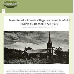 Mémoires d'un village français: une chronique de la vieille Prairie du Rocher, 1722-1972