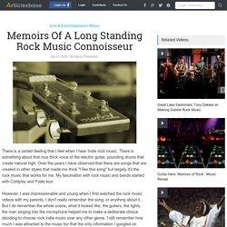 Memoirs Of A Long Standing Rock Music Connoisseur